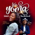 [Gospel music] Mine – Wo Yoma (You Are Good)