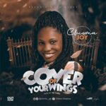 [Dowmload mp3] Chioma Joy – Cover Of Your Wings