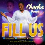 [Free Download] Chacha Songs - Fill us