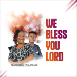 [Gospel music] Peace Elechi – We Bless You Lord (Ft. OlaPraise)