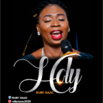 [music + Video] Ruby Isaac - Holy