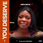 [Gospel music] Anita Rachi – You Deserve (Ft. Buk)