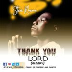 [Gospel music] Steve Rhema – Thank You Lord (Glorify)