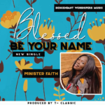 [Free Download] minister Faith - Blessed be your name